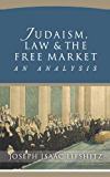 Judaism, Law & The Free Market: An Analysis