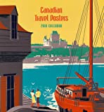 Canadian Travel Posters 2018 Wall Calendar