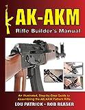 AK-AKM Rifle Builder's Manual: An