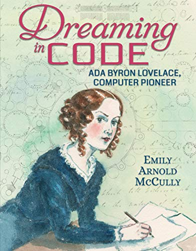 Dreaming in Code: Ada Byron Lovelace, Computer Pioneer by [McCully, Emily Arnold]