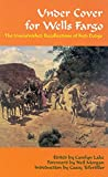 Under Cover for Wells Fargo: The Unvarnished Recollections of Fred Dodge (The Western Frontier Library Series) by Fred Dodge (1999-09-15)