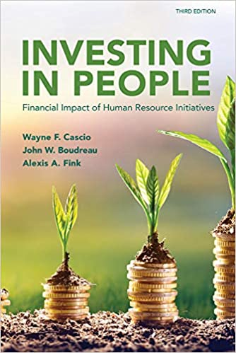 Investing in People: Financial Impact of Human Resource Initiatives, Third Edition