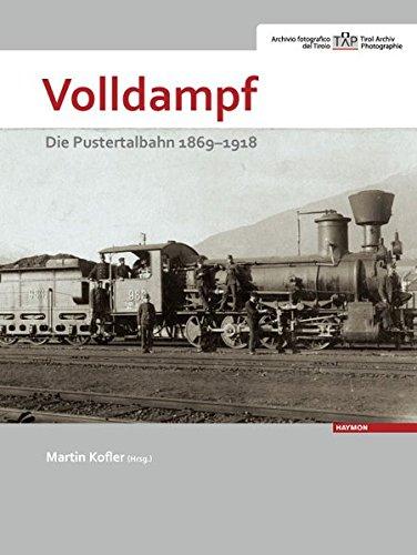 Volldampf: Die Pustertalbahn 1869-1918