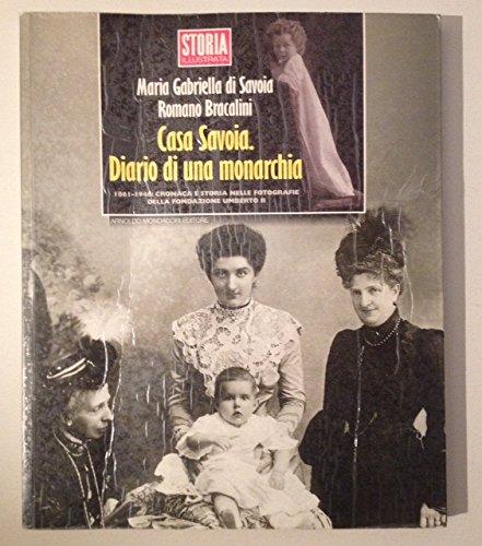 Casa Savoia Diario DI UNA Monarchia (Storia illustrata) (Italian Edition)