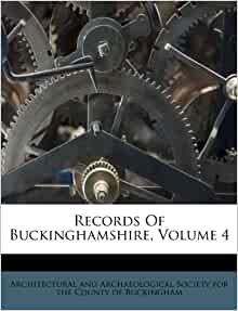 Records Buckinghamshire Volume 4 Architectural and