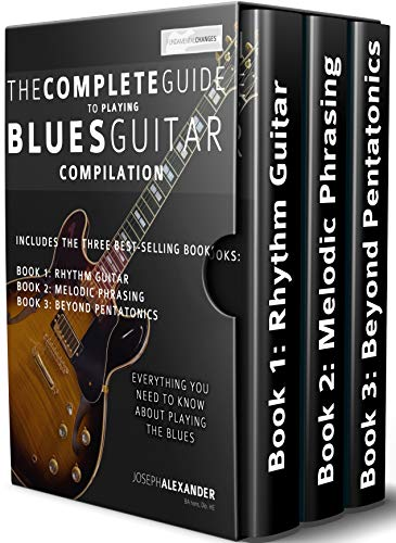 (The Complete Guide to Playing Blues Guitar Compilation: Includes Three Blues Guitar Books - Blues Rhythm Guitar, Blues Guitar Melodic Phrasing and Blues ... Pentatonics (Play Blues Guitar Book 4))
