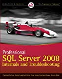Professional SQL Server 2008 Internals and Troubleshooting, Christian Bolton and Justin Langford, 0470484284