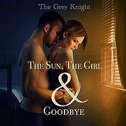 The Sun, The Girl & Goodbye