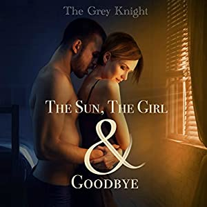 The Sun, The Girl & Goodbye Audiobook