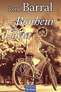 Le bonheur de Lucia, Barral, René