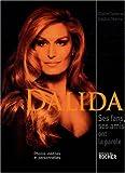 Dalida : Ses fans, ses amis ont la parole.