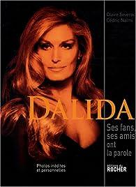 Dalida : Ses fans, ses amis ont la parole... par Claire Séverac