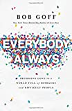 #4: Everybody, Always: Becoming Love in a World Full of Setbacks and Difficult People