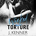 Wicked Torture Audiobook by J. Kenner Narrated by Paula Hoffman