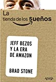 img - for La tienda de los sue os / The Everything Store: Jeff Bezos y la era de Amazon / Jeff Bezos and the Age of Amazon (Spanish Edition) book / textbook / text book
