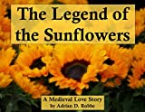 Book Cover for The Legend of the Sunflowers: A Medieval Love Story