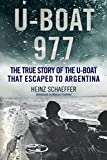 U-boat 977: The Third Reich U-boat That Escaped to Argentina
