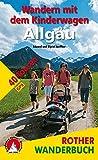 Wandern mit dem Kinderwagen Allgäu: 40 Touren mit GPS-Daten