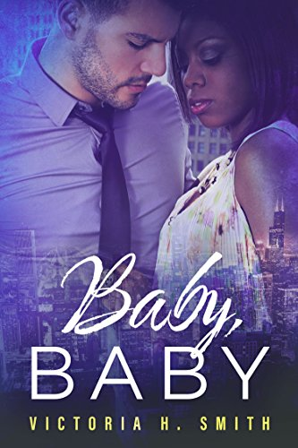 Baby Baby: Chicago (Love in the City Book 1) ()