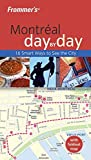 Front cover for the book Frommer's Day by Day: Montreal by Andre Legaspi