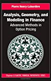 Analysis, Geometry, and Modeling in Finance: Advanced Methods in Option Pricing (Chapman and Hall/CRC Financial Mathematics Series)