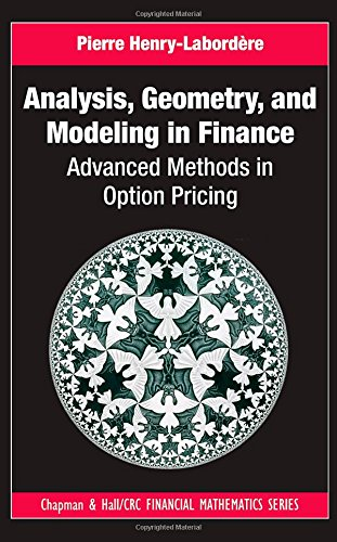 Analysis, Geometry, and Modeling in Finance: Advanced Methods in Option Pricing (Chapman and Hall/CRC Financial Mathematics Series) by Brand: Chapman and Hall/CRC