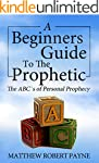 A Beginners Guide to the Prophetic: T...