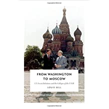 From Washington to Moscow: US-Soviet Relations and the Collapse of the USSR