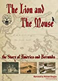 The Lion and the Mouse: The Story of America and Bermuda Episode 2