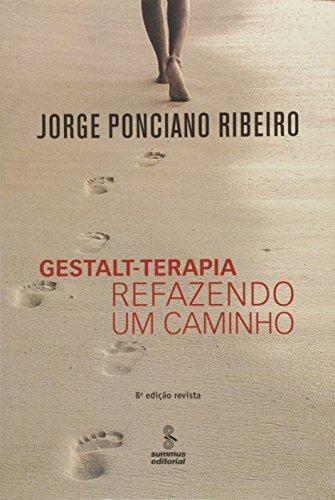 GESTALT-TERAPIA: REFAZENDO UM CAMINHO - ED. REVISTA