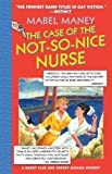 Front cover for the book The Case of the Not-So-Nice Nurse by Mabel Maney