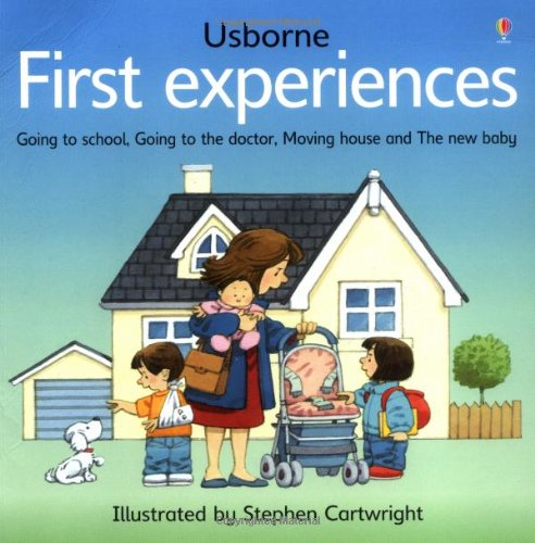 First Experiences: Moving Home, Going to the Doctor, New Baby, Going to School (Usborne First Experiences) ebook