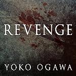 Revenge: Eleven Dark Tales   Yoko Ogawa