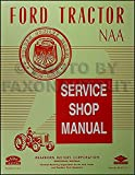 1953-1955 Ford NAA & Golden Jubilee Tractor Repair Shop Manual Reprint