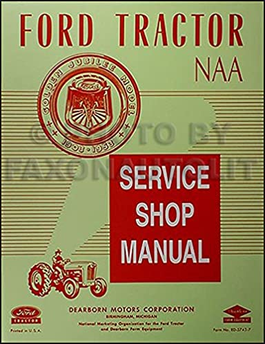 1953 1955 ford naa golden jubilee tractor repair shop manual rh amazon com 1951 Golden Jubilee Tractor Attachment 1951 Golden Jubilee Tractor Attachment
