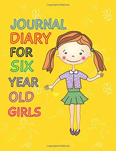 Journal Diary For Six Year Old Girls: 8.5 x 11, 108 Lined Pages (diary, notebook, journal, workbook) Paperback – March 22, 2017 Dartan Creations 1544813317 Blank Books/Journals Non-Classifiable