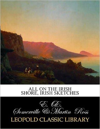 All On The Irish Shore, Irish Sketches