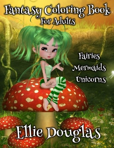 Fairy, Unicorn, Mermaid Fantasy: Adult Coloring Book