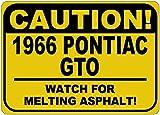 1966 66 PONTIAC GTO Caution Melting Asphalt Sign - 10 x 14 Inches
