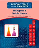 img - for Halogens and Noble Gases (Periodic Table of the Elements) book / textbook / text book