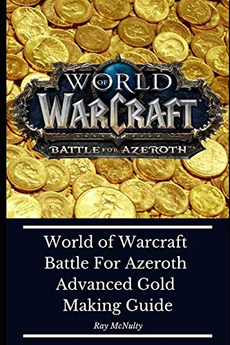 World-of-Warcraft-Battle-For-Azeroth-Advanced-Gold-Making-Guide-How-to-make-millions-in-gold-and-pay-your-subscription