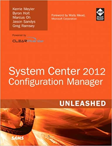 System Center 2012 Configuration Manager (SCCM) Unleashed: Kerrie