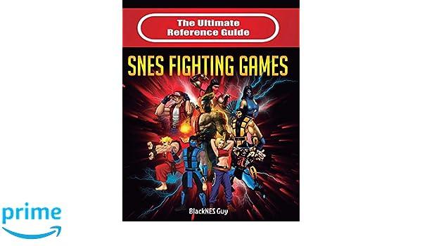 The Ultimate Reference Guide to SNES Fighting Games: Amazon.es: BlackNES Guy: Libros en idiomas extranjeros