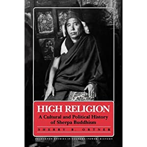 High Religion: A Cultural and Political History of Sherpa Buddhism Sherry B. Ortner