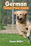 img - for German Shepherds: The Quick And Easy Ways To Train Long Haired German Shepherd And German Shepherd Rescued Plus German Shepherd Puppy Training For Gsd In The 21st Century! book / textbook / text book