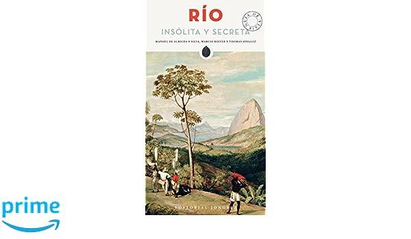 Rio insolita y secreta (Spanish Edition): Manoel de Almeida e Silva, Marcio Roiter, Thomas Jonglez: 9782361951450: Amazon.com: Books