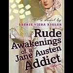 Rude Awakenings of a Jane Austen Addict | Laurie Viera Rigler