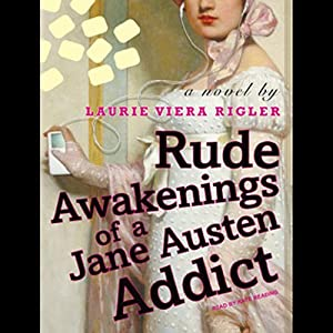 Rude Awakenings of a Jane Austen Addict Audiobook