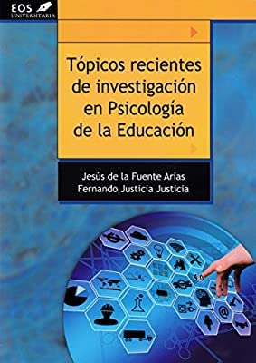 Topicos Recientes De Investigacion En PS: 21 EOS UNIVERSITARIA: Amazon.es: de la Fuente Arias, Jesús, Justicia Justicia, Fernando: Libros