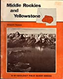 Field Guide : The Middle Rockies and Yellowstone, Parsons, Willard H., 0840318693